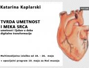 "Umetnost i ljubav u doba digitalne transformacije ""Tvrda umetnost i meka srca"" – izložba profesorke Katarine Kaplarski"