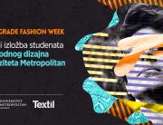 Studenti Modnog dizajna Univerziteta Metropolitan na 44. Belgrade Fashion Week-u